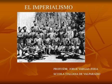 El Imperialismo Profesor Jorge Vargas Jeria Textos Escolares Jorge Vargas Primera Revolucion Industrial