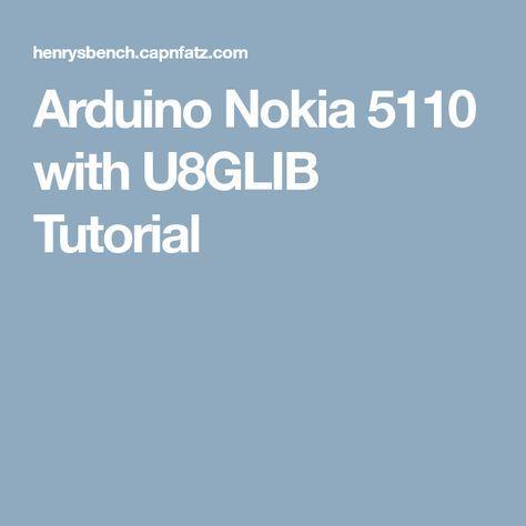 Arduino Nokia 5110 with U8GLIB Tutorial | Ardurio all