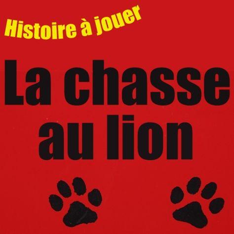 Histoire à jouer : la chasse au lion. Un jeu de rôle et de mimes pour les enfants de 3-8 ans !!!