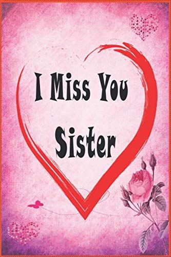 I Miss You Sister Write Letters To Your Sister In Heaven Lined Notebook Funny Gift For Sister Siste I Miss You Sister Miss You Sister Quotes Sister In Heaven
