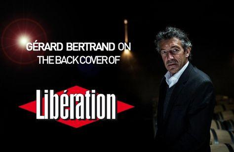 Gérard Bertrand Interview on the back cover of Liberation  #Libération #Gérard #Bertrand