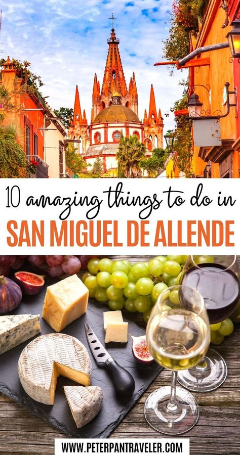 10 Amazing Things to do in San Miguel De Allende, Mexico