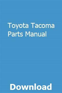Toyota Tacoma Parts Manual Toyota Tacoma Parts Toyota Tacoma Repair Manuals