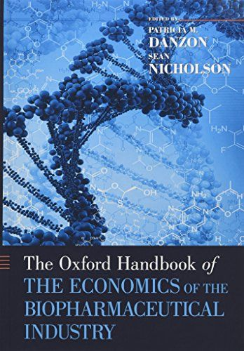 Download Pdf The Oxford Handbook Of The Economics Of The Biopharmaceutical Industry Oxford Handbooks Free Epub Mob Economics Free Ebooks Download Free Ebooks