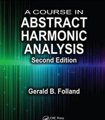 A Course In Abstract Harmonic Analysis Second Edition Pdf Analysis Mathematics Abstract