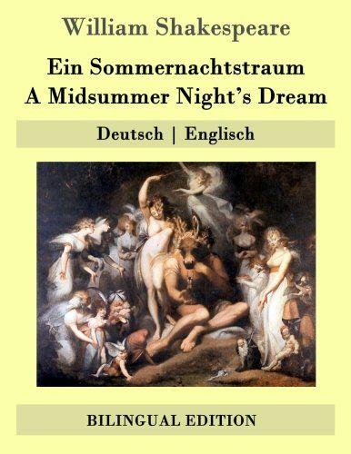 Ein Sommernachtstraum A Midsummer Night S Dream Deutsch Englisch Midsummer Sommernachtstraum Ein Nigh Sommernachtstraum William Shakespeare Shakespeare