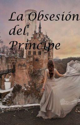 Descargar Libro La Obsesion Del Millonario La Obsesion Del Principe Sinopsis En 2020 Libros De Romance