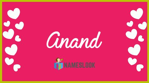 #Anand Meaning - Joy, Happiness, Bliss, One who is Blissful, Delightful . Read interesting details about the name Anand 👇👇👇  . Anand Mahindra #NameMeaning 📛 #MeaningOfMyName ✍️ #NamesLook 📣