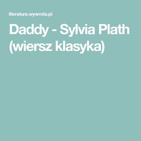 Daddy Sylvia Plath Wiersz Klasyka Sylvia Plath