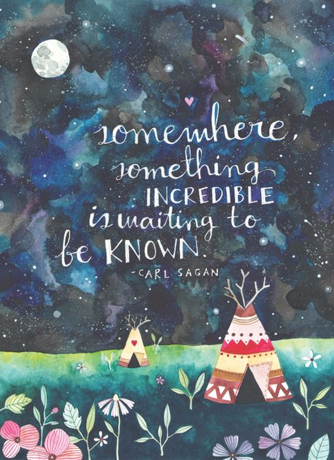 This is a digital print of my original watercolor and ink illustration, featuring one of my favorite Carl Sagan quote. Somewhere, something incredible is waiting to be known. Nice quote print, illustration with starry night, carl sagan Carl Sagan, The Words, Words Quotes, Me Quotes, Beauty Quotes, Wall Quotes, Attitude Quotes, Faith Quotes, Beauty Tips
