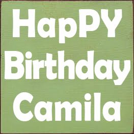 Custom Happy Birthday Camila 7x7 Country Marketplace Sign Quotes Family Wood Signs Custom Wooden Signs