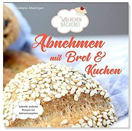 Pdf Free Abnehmen Mit Brot Und Kuchen Die Wolkchenbackerei Nutritional Yeast Recipes Carbohydrates Food Low Carb Rezepte