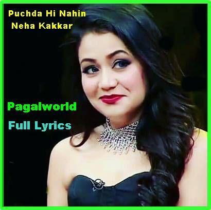 Puchda Hi Nahin Neha Kakkar Pagalworld Mp3 Song Download Mp3 Song Download Neha Kakkar Mp3 Song