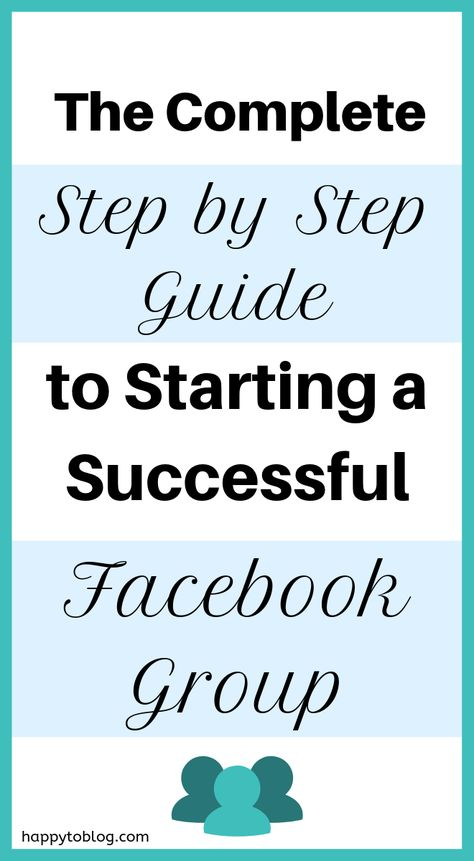 How to Create a Successful Facebook Group & Grow it Like an Expert! - Happy to Blog !