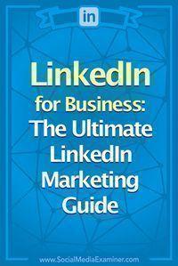 Linkedin Marketing: The Ultimate Linkedin for Business Guide : Social Media Examiner