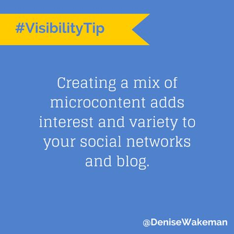 Creating a mix of microcontent adds interest and variety to your social networks and blog. http://denisewakeman.com/microcontent