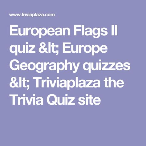 Can You Remember The Flags Of Europe? Flags and European flags - new periodic table quiz sporcle