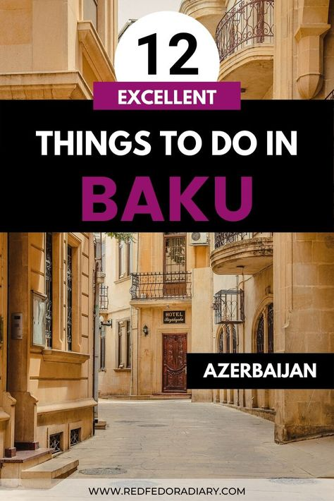 12 Excellent Things To Do In Baku On A Weekend Azerbaijan Travel Adventure Travel Destinations Baku Hotels