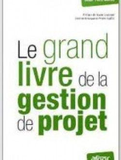 Le grand livre de la gestion de projet - PDF Télécharger ==> http://www.aazea.fr/book/le-grand-livre-de-la-gestion-de-projet/