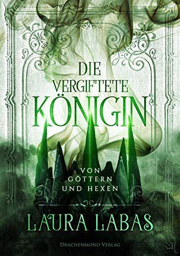 Die Vergiftete Ka Nigin Von Ga Ttern Und Hexen Nigin Vergiftete Die Von Book Recommendations Ebook Books