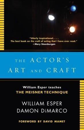 Pdf Download The Actor S Art And Craft William Esper Teaches The