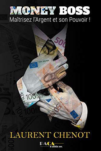 Money Boss Maitrisez L Argent Et Son Pouvoir Ebook