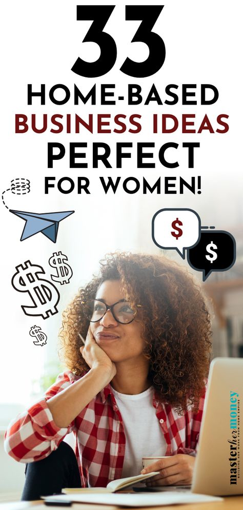 This is your year! Fulfill your dream ans start your home-based business. Freedom, flexibility, work from home, be your own boss, great pay..what are you waiting for?    Need some inspiration? Check out these 33 Home Based Business Ideas Perfect for Women..dive in. Masterhermoney.com