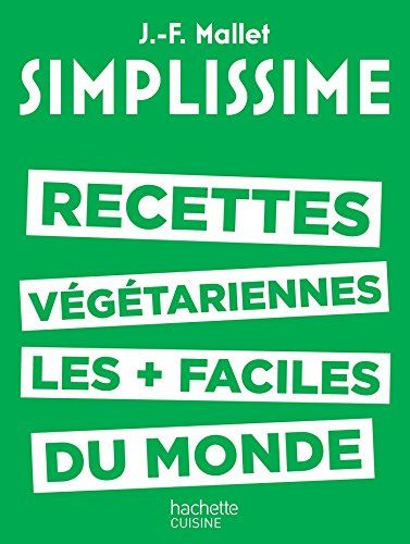 Simplissime Les Recettes Vegetariennes Les Plus Faciles Du Monde Books To Read Ebook Pdf Pdf Books