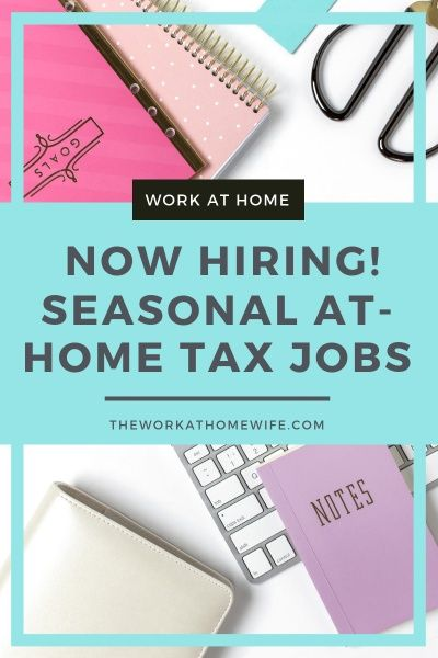 Now Hiring For Work From Home Seasonal Tax Jobs No Experience