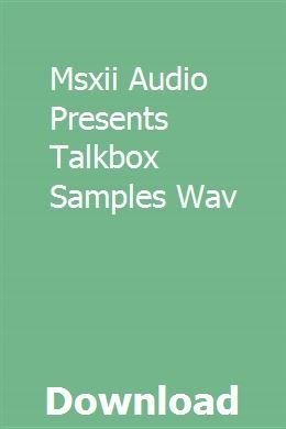 Msxii Audio Presents Talkbox Samples Wav download full