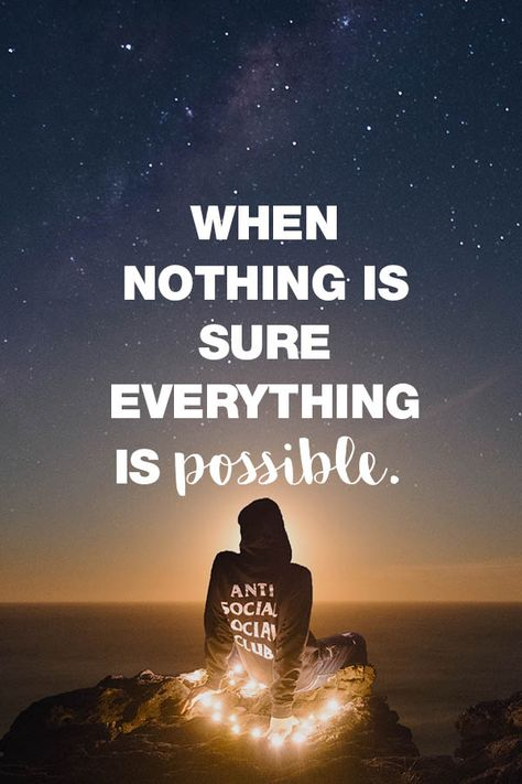 Visual Statements®️️️️️️️️️️️️ When nothing is sure everything is possible. Sprüche/ Zitate/ Quotes/ Motivation/