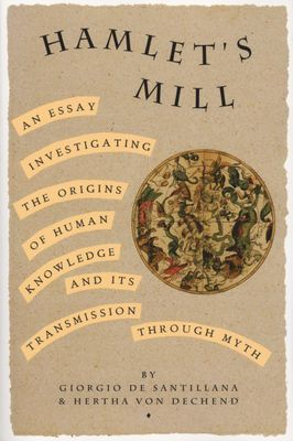 978 0 87923 215 3 Hamlet S Mill A Essay Investigating The Origins Of Human Knowledge And Its Transmission Through Myth Essay Investigations Books