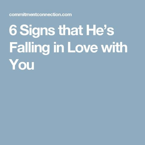 How to know if hes falling for me