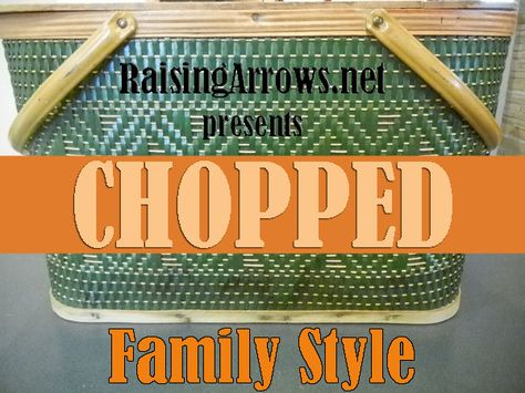 CHOPPED - Family Style! | RaisingArrows.net - giving your kids mystery ingredients and judging their creations for appetizer round, main course round, and dessert round on presentation, creativity, and flavor.  Sounds fun.