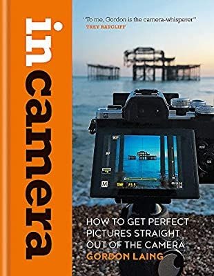 In Camera How To Get Perfect Pictures Straight Out Of The Camera Laing Gordon 9781781577721 Amazon Com Bo Picture Perfect Vintage Film Photography Camera