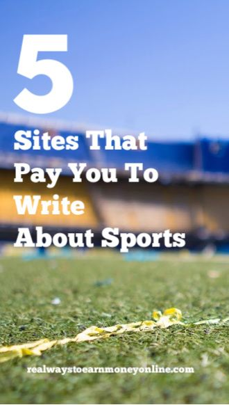 5 Sites That Will Pay You To Write About Sports Freelance Writing Writing Jobs Freelance Writing Jobs