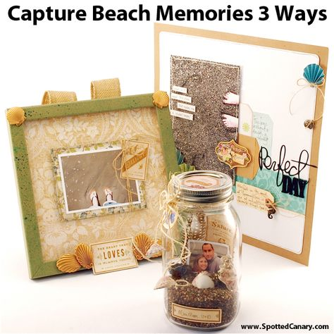 Capture Beach Memories 3 Ways on Spotted Canary