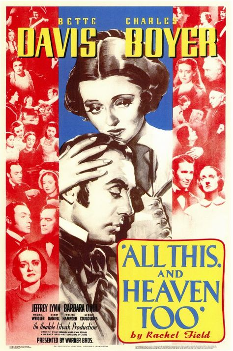All This, and Heaven Too. Great book, definitely Bette Davis Charles Boyer