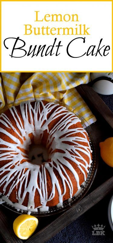 Lemon Buttermilk Bundt Cake Lord Byron S Kitchen Yummy Cakes Lemon Recipes Cake Recipes