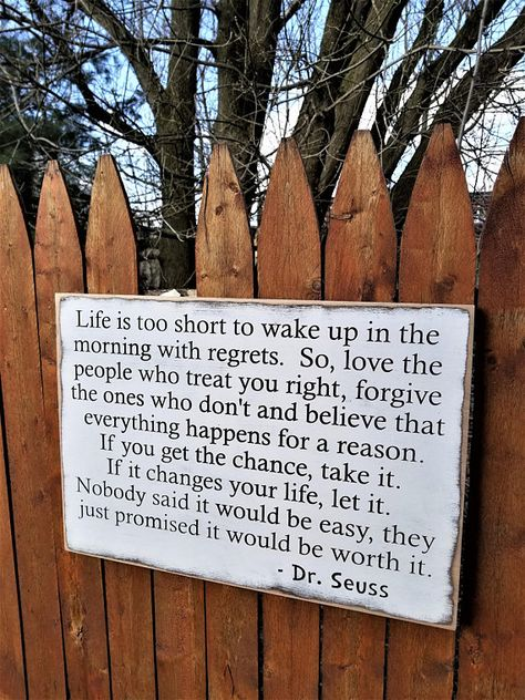 "Custom Carved Wooden Sign - ""Life is too short to wake up with regrets.  So, love the peole who treat you right ..."""