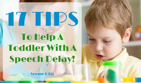 17 Tips To Help A Toddler With A Speech Delay