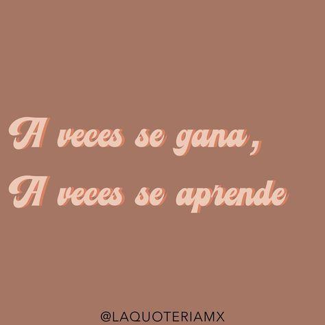 """La Quoteria on Instagram: """"A veces se gana, a veces se aprende ✨ Hola, feliz viernes, disfruta tu fin de semana 🥰 Si te gusto ▫️like▫️comenta▫️guarda▫️comparte Si…"""""""