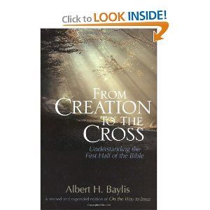 From Creation to the Cross: Understanding the First Half of the Bible