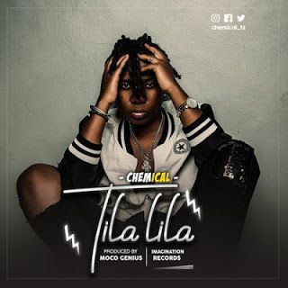 AUDIO | Chemical – Tilalila | Download Listen to chemical-tilalila
