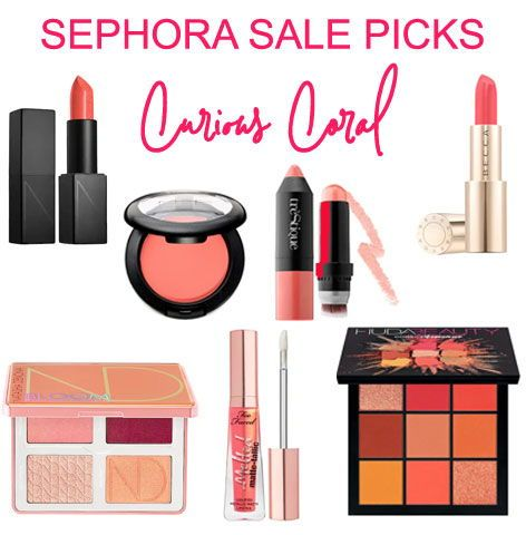 Sephora Sale Spring 2019 Picks Sephora Coral Makeup Best