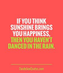 List Of Pinterest Dancing In The Rain Quotes Happiness Words Images