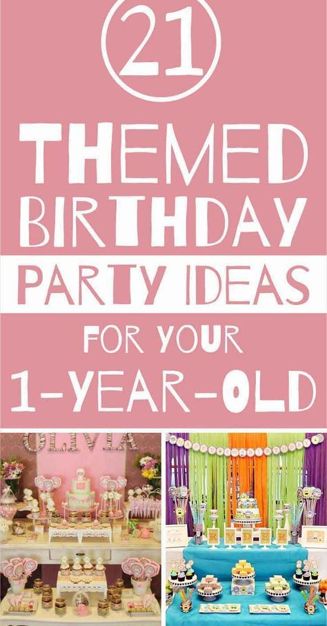 Birthday Party Themes For Your One Year Old Unforgettable Ideas Girls Birthday Party Themes 1 Year Old Birthday Party 2 Year Old Birthday Party