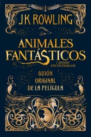 Animales Fantasticos Y Donde Encontrarlos Guion Original De La