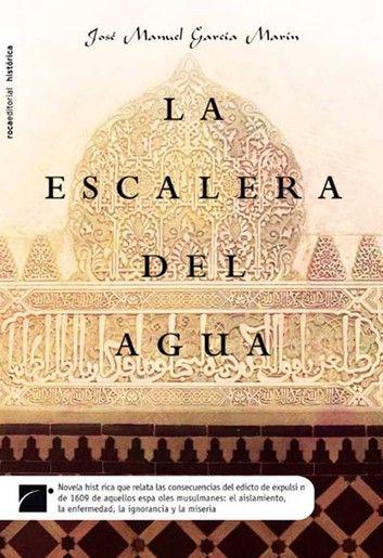 La Escalera Del Agua Ebook By José Manuel García Marín Rakuten Kobo Libros De Lectura Libros Romanticos Recomendados Libros De Novelas