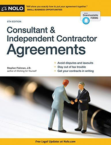 Consultant  Independent Contractor Agreements By Stephen Fishman